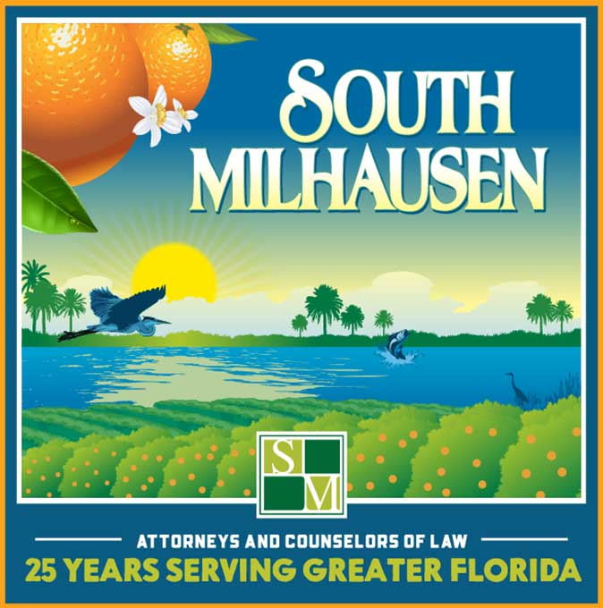 Crate label featuring an illustration of a sunrise, an orange grove, and a pond with wildlife. South Milhausen. Attorneys and Counselors of Law. 25 Years Serving Greater Florida.